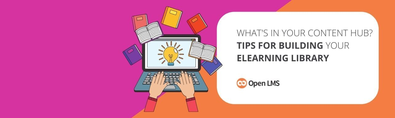 What's in Your Content Hub? Tips for Building Your eLearning Library