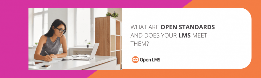 What are Open Standards and Does Your LMS Meet Them?