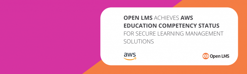 Open LMS Achieves AWS Education Competency Status for Secure Learning Management Solutions