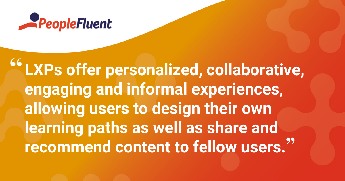 """LXPs offer personalized, collaborative, engaging and informal experiences, allowing users to design their own learning paths as well as share and recommend content to fellow users."""
