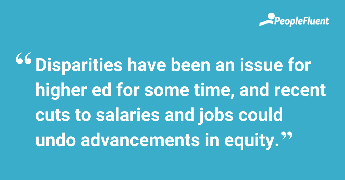 Disparities have been an issue for higher ed for some time, and recent cuts to salaries and jobs could undo advancements in equity.