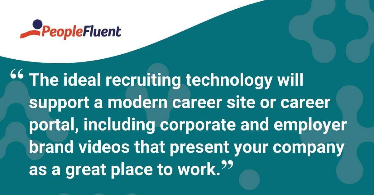 "This is a quote: ""The ideal recruiting technology will support a modern career site or career portal, including corporate and employer brand videos that present your company  as a great place to work."""