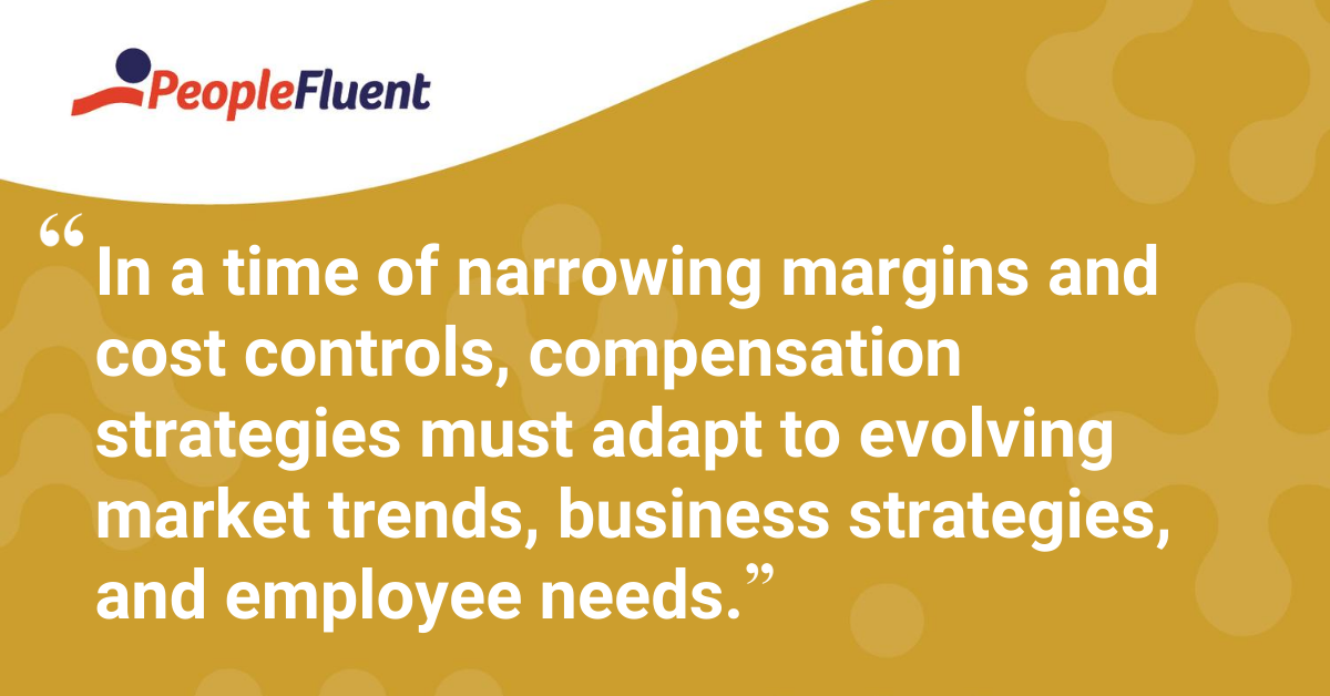 In a time of narrowing margins and cost controls, compensation strategies must adapt to evolving market trends, business strategies, and employee needs.