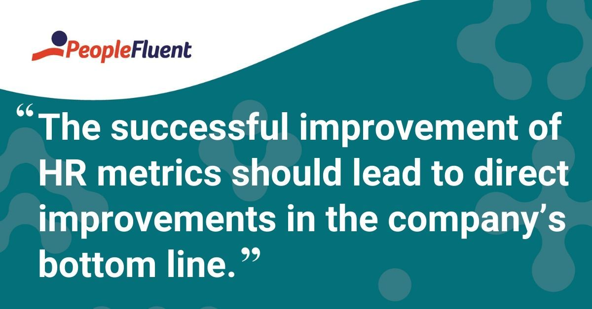 "This is a quote: ""The successful improvement of HR metrics should lead to direct improvements in the company's bottom line."""