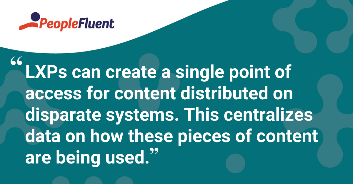 """LXPs can create a single point of access for content distributed on disparate systems. This centralizes data on how these pieces of content are being used."""
