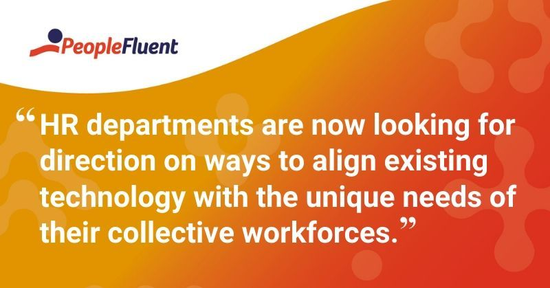 "This is a quote: ""HR departments are now looking for direction on ways to align existing technology with the unique needs of their collective workforces."""