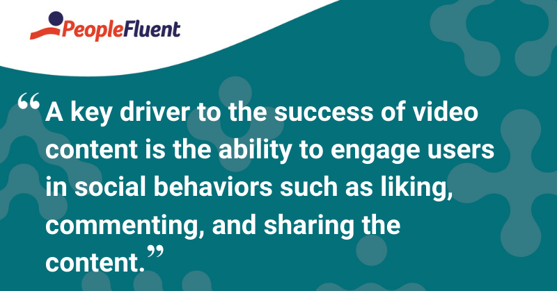 """This is a quote: """"A key driver to the success of video content is the ability to engage users in social behaviors such as liking, commenting, and sharing the content."""""""