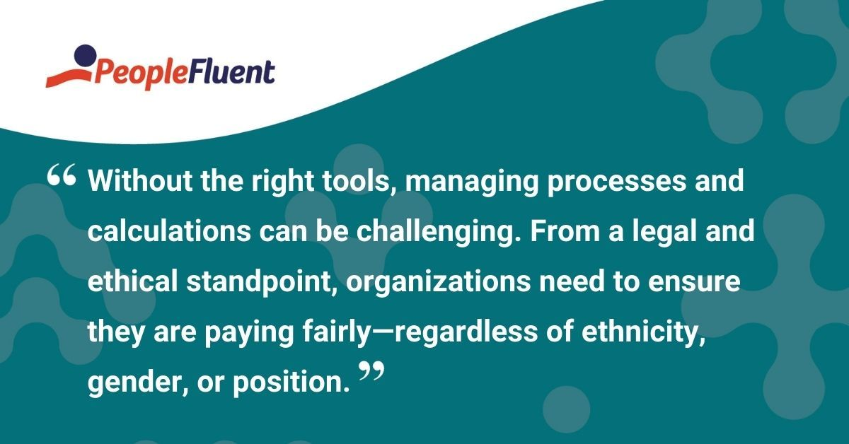 """This is a quote card: """"Without the right tools, managing processes and calculations can be challenging. From a legal and ethical standpoint, organizations need to ensure they are paying fairly—regardless of ethnicity, gender, or position."""""""