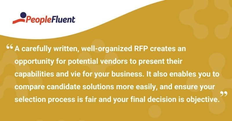 """This is a quote: """"A carefully written, well-organized RFP creates an opportunity for potential vendors to present their capabilities and vie for your business. It also enables you to compare candidate solutions more easily, and ensure your selection process is fair and your final decision is objective."""""""