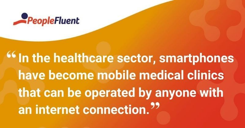"This is a quote: ""In the healthcare sector, smartphones have become mobile medical clinics that can be operated by anyone with an internet connection."""