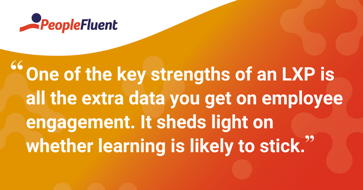 """One of the key strengths of an LXP is all the extra data you get on employee engagement. It sheds light on whether learning is likely to stick."""