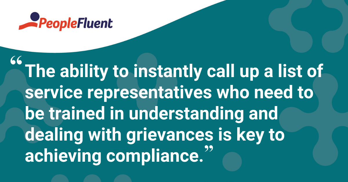 """The ability to instantly call up a list of service representatives who need to be trained in understanding and dealing with grievances is key to achieving compliance."""