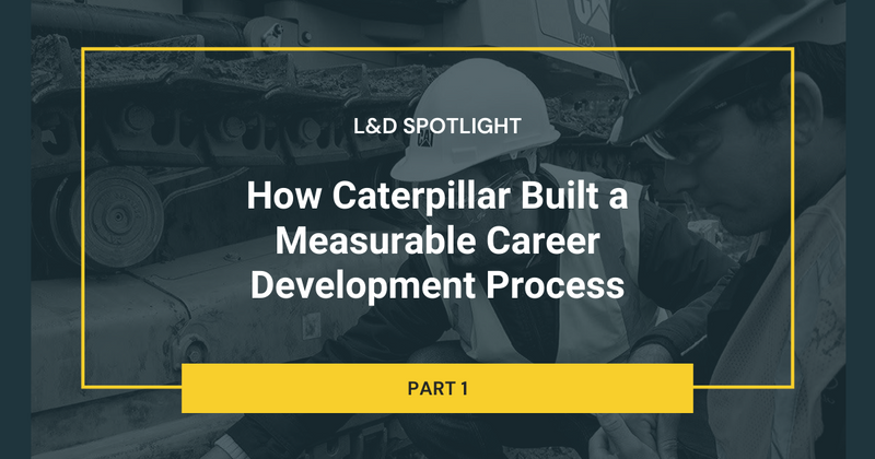 How Caterpillar Built a Measurable Career Development Process