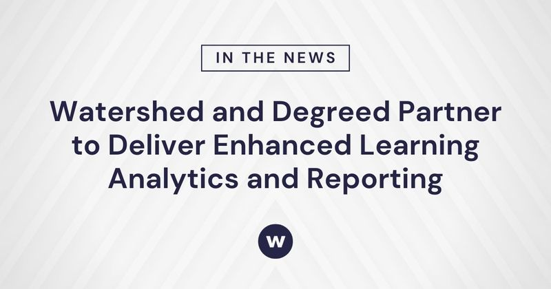 Degreed and Watershed Partner for Enhanced Learning Analytics and Reporting