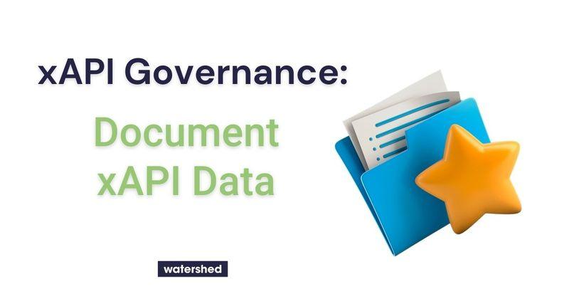 Why is xAPI documentation important?