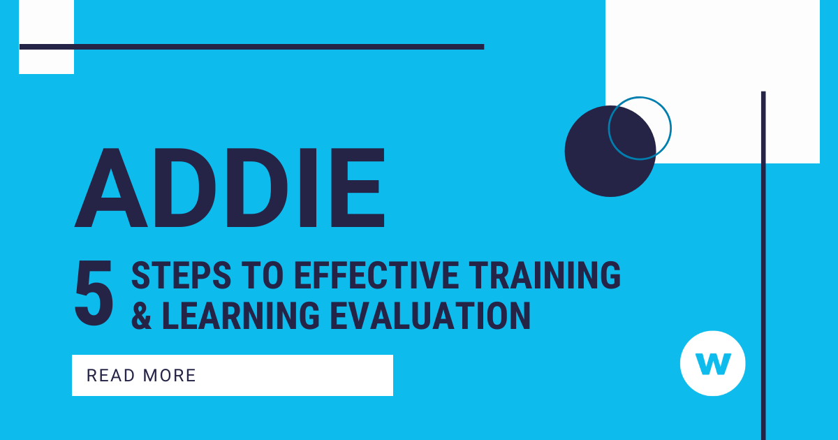 Addie 5 Steps For Effective Training Learning Evaluation