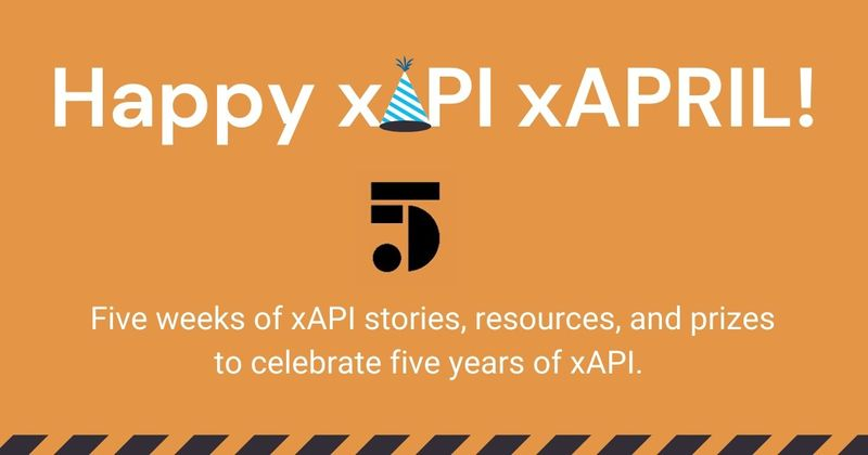 Celebrate five years of the Experience API with xAPI xAPRIL!