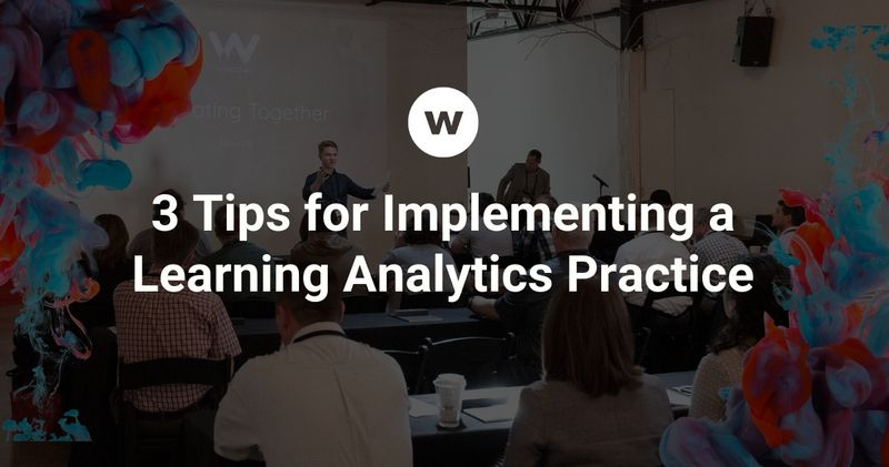 Use these tips to implement a learning analytics practice.