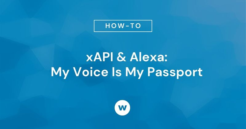 xAPI & Alexa: My Voice Is My Passport