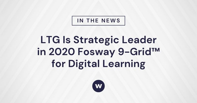 Watershed's parent company, LTG, Named Strategic Leader in 2020 Fosway 9-Grid™ for Digital Learning