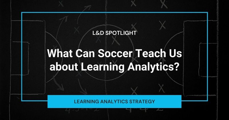 What can soccer teach us about learning analytics?