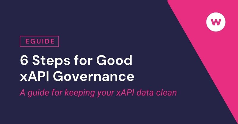 eGuide: 6 Steps for Good xAPI Governance