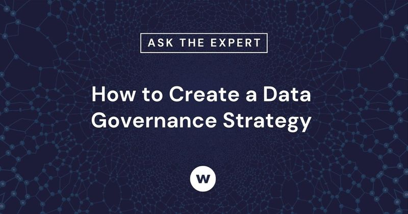 How to Create a Data Governance Strategy