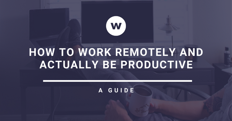 How to work remotely and be productive
