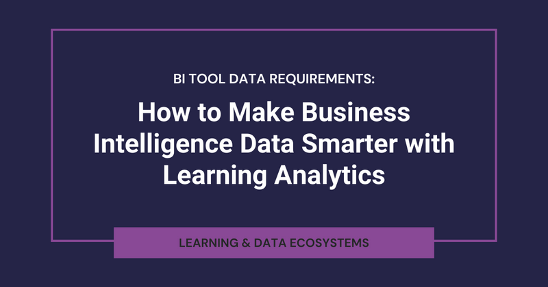 How to Make BI Tool Data Smarter with Learning Analytics