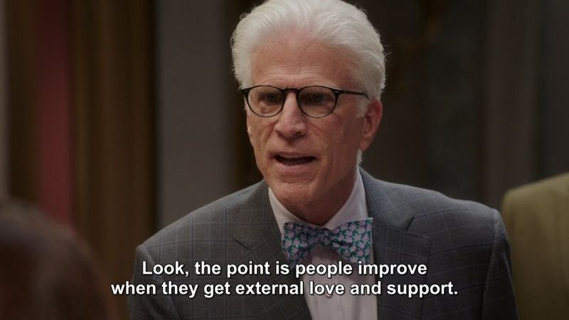 People Improve with Love and Support, The Good Place