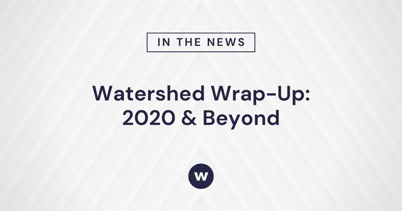 Watershed Wrap-Up 2020