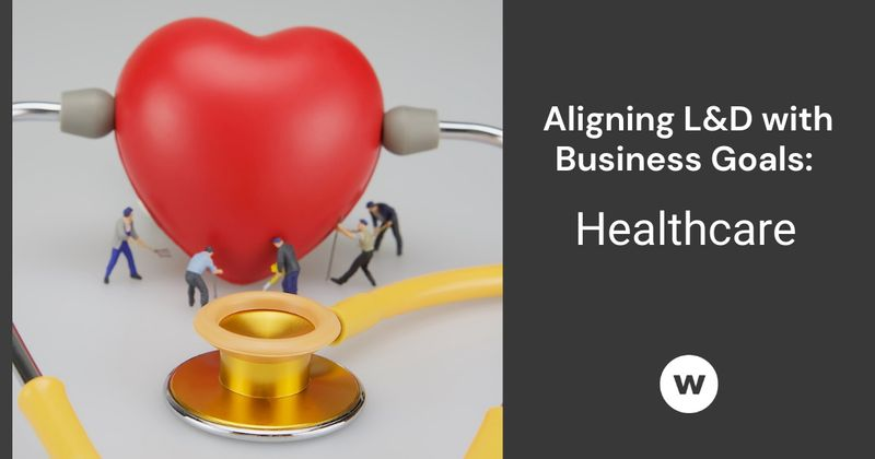 Align healthcare training with organizational goals.