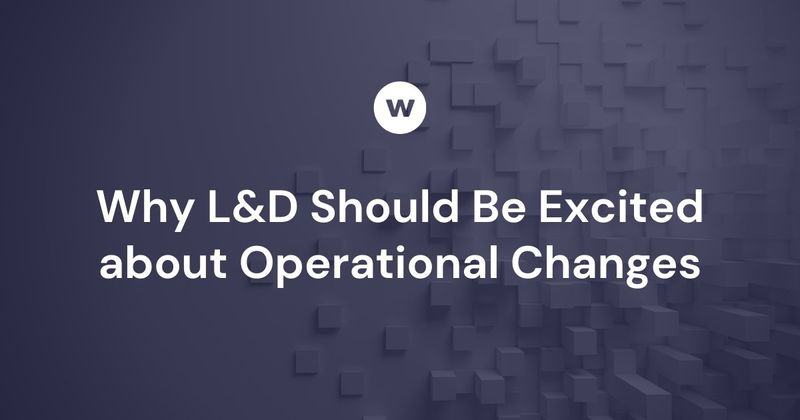 Learning & Development Operational Changes