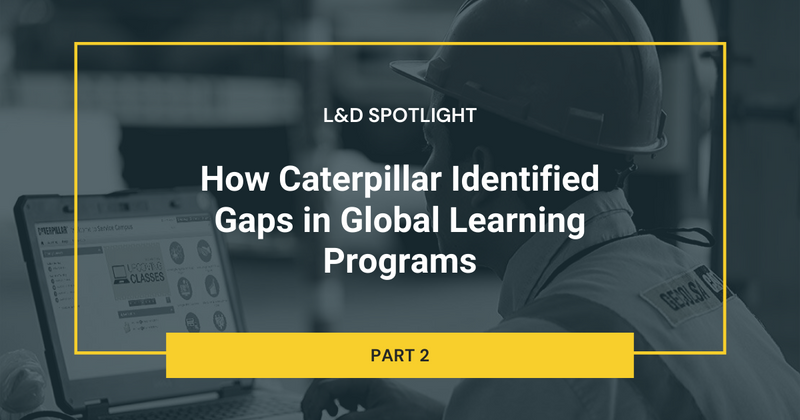 How Caterpillar Identified Gaps in Global Learning Programs