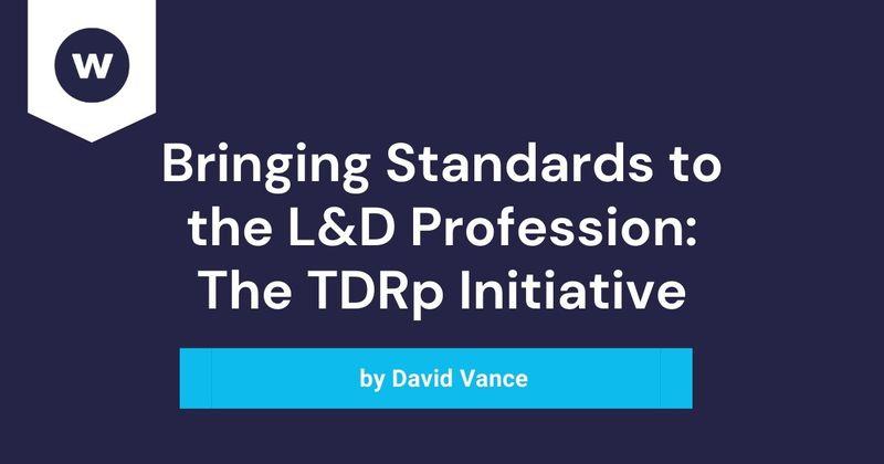See how the TDRp established a standard framework for L&D.