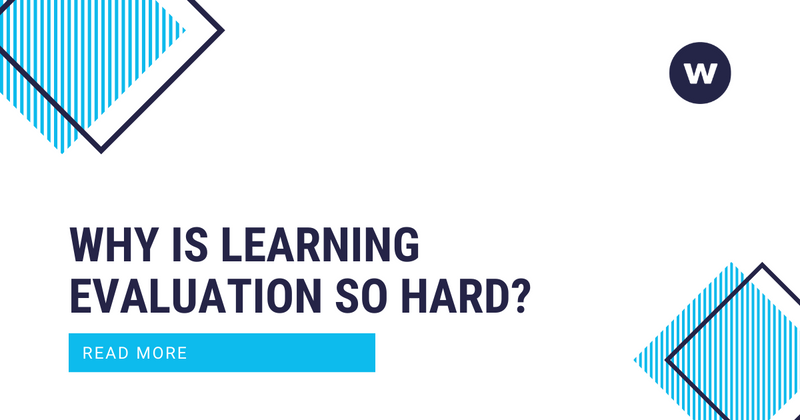 Why is learning evaluation difficult?