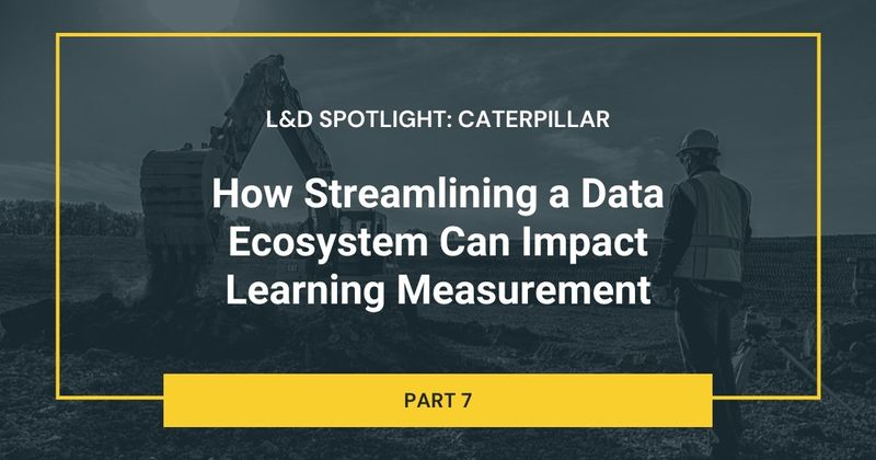 Streamline your data ecosystem to impact learning measurement.