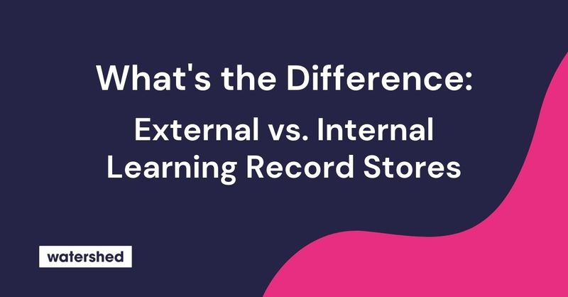 What's the difference between external and internal learning record stores?