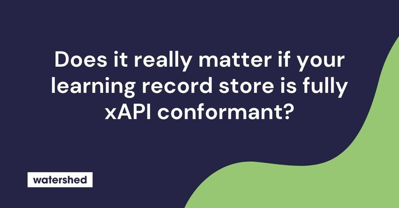 Why is LRS xAPI conformance important?