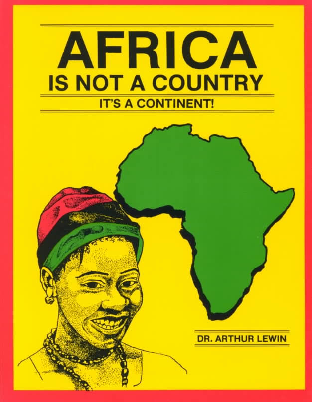 Africa Is Not A Country, It's A Continent!
