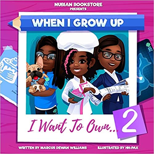 Nubian Bookstore Presents When I Grow Up I Want To Own ...: Volume 2