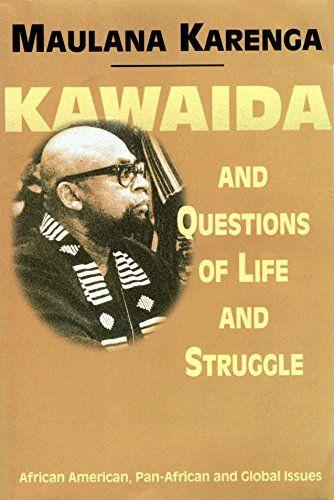 Kawaida and Questions of Life and Struggle