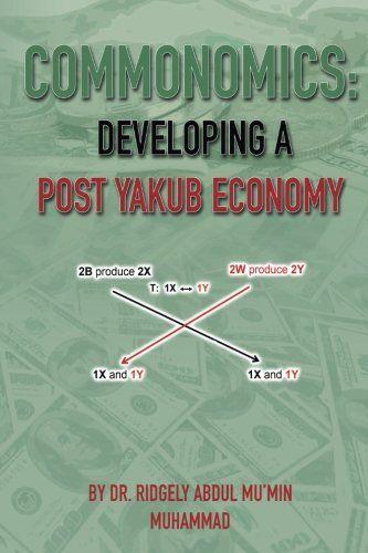 Commonomics: Developing a Post Yakub Economy