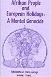 Afrikan People and European Holidays
