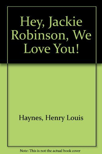 Hey, Jackie Robinson We Love You