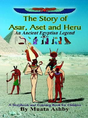 The Story of Asar, Aset and Heru