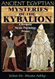 ANCIENT EGYPTIAN MYSTERIES OF THE KYBALION