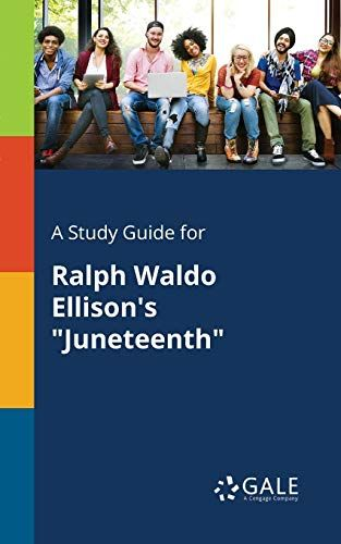 "A Study Guide for Ralph Waldo Ellison's ""Juneteenth"""