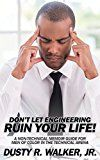 Don't Let Engineering Ruin Your Life