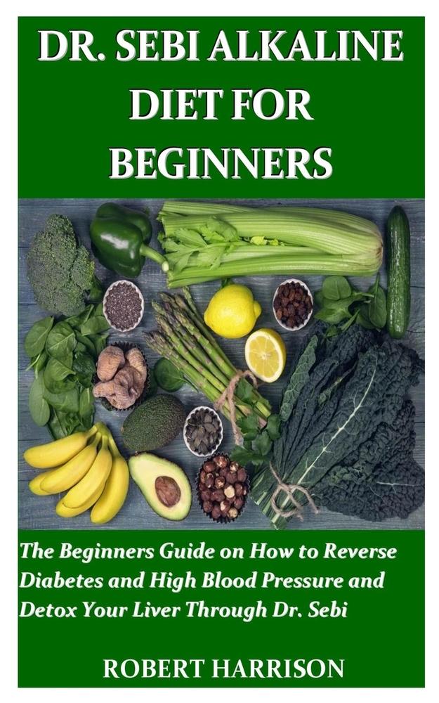 Dr. Sebi Alkaline Diet for Beginners